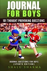Journal For Boys: 101 Thought Provoking Questions: Journal Questions For Boys: (Sports Edition) Paperback