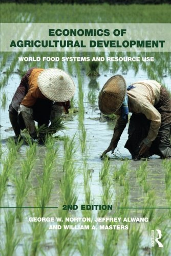 Download Economics of Agricultural Development: 2nd Edition (Routledge Textbooks in Environmental and Agricultural Economics) by George W. Norton (2010-02-07) ebook