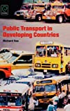 Public Transport in Developing Countries, Richard Iles, 0080445586