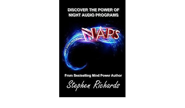 NAPS: Discover The Power Of Night Audio Programs (English Edition) eBook: Stephen Richards: Amazon.es: Tienda Kindle