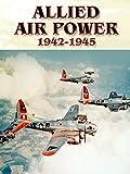 Allied Air Power: 1942-1945