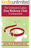 The Gordonston Ladies Dog Walking Club Part II: Unleashed