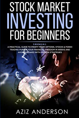 51EvEfAqc0L - STOCK MARKET INVESTING FOR BEGINNERS: 3 Books in 1 - A Practical Guide to Profit from Options, Stocks & Forex Trading. Pursue Your Financial Freedom ... (Passive Income for Beginners, Book 2)