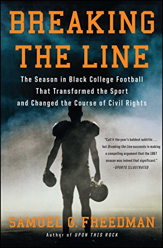Search : Breaking the Line: The Season in Black College Football That Transformed the Sport and Changed the Course of Civil Rights