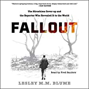 Fallout: The Hiroshima Cover-Up and the Reporter Who Revealed It to the World