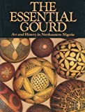 The Essential Gourd, Marla C. Berns and Barbara R. Hudson, 0930741080