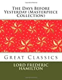 The Days Before Yesterday (Masterpiece Collection), Lord Frederic Hamilton, 149298843X