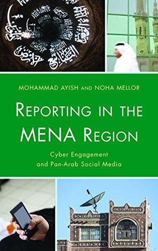 Reporting in the MENA Region: Cyber Engagement and Pan-Arab Social Media