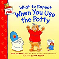 What To Expect When You Use The Potty (What To