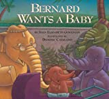 Bernard Wants a Baby, Joan Goodman, 1590780884