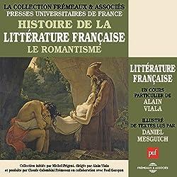 Le Romantisme (Histoire de la littérature française 5)