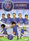 PSG Academy, tome 1 : Une équipe de rêve par Mariolle