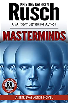 Masterminds: A Retrieval Artist Novel: Book Eight of the Anniversary Day Saga by [Rusch, Kristine Kathryn]