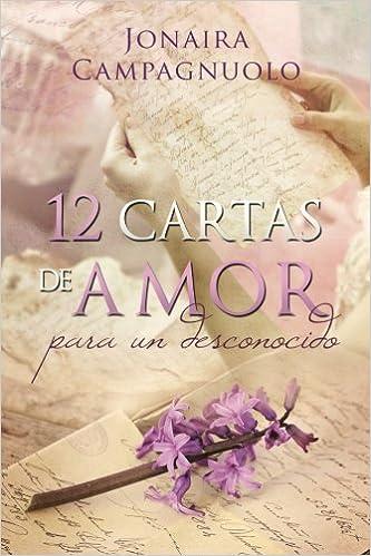 12 cartas de amor para un desconocido: Amazon.es: Jonaira ...