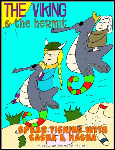 The Viking & the hermit: Spear Fishing with Sasha & Kasha(Children's Illustrated Book Series Adventure Age 5-9) Kindle Edition