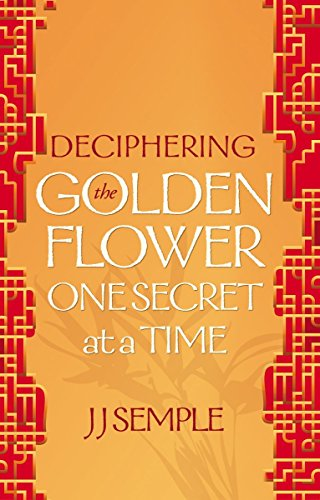 Deciphering the Golden Flower One Secret at a Time (GFM Book 1)