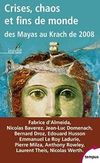 Crises, chaos et fins du monde des Mayas au krach de 2008 par Fabrice d'Almeida