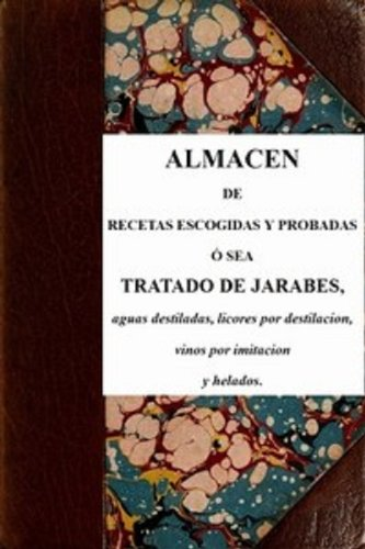 Almacen de recetas escogidas y probadas by Anonymous (Spanish Edition) by [Anonymous]