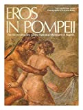Eros in Pompeii: The Secret Rooms of the National Museum of Naples