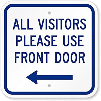 All Visitors Please Use Front Door With Left Arrow Sign