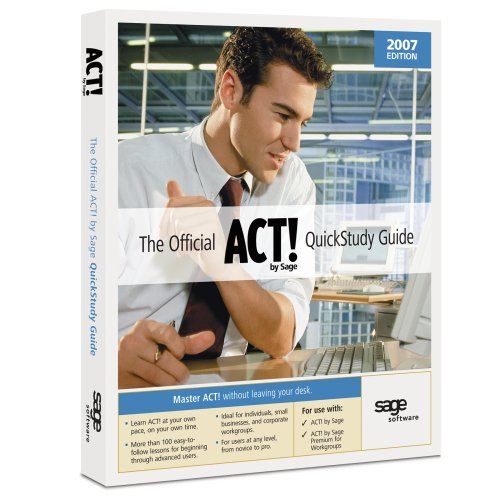 Act! By Sage 2007 Quick Study Guide
