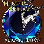 Hunters Unlucky | Abigail Hilton
