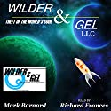 Wilder & Gel, LLC: The Wilder Detective Agency Book 1 Audiobook by Mark Barnard Narrated by Richard Frances