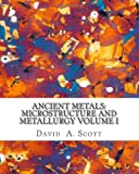 Ancient Metals, CSP: Conservation Science Press, 0982933800