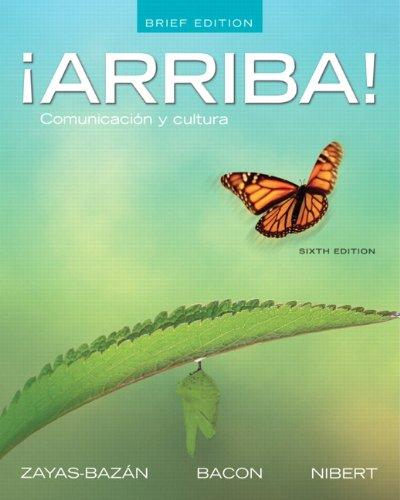 ¡Arriba!: Comunicación y cultura, Brief Edition (6th Edition)