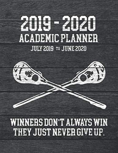 2019 - 2020 ACADEMIC PLANNER July 2019 to June 2020 Winners Don't Always Win They Just Never Give Up: Lacrosse Rustic Vintage Dark Wood Cover Design - ... (Lacrosse Rustic Vintage Dark Wood Series) por Perfect Your Day Planners