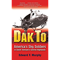 Dak To: America's Sky Soldiers in South Vietnam's Central Highlands (English Edition)