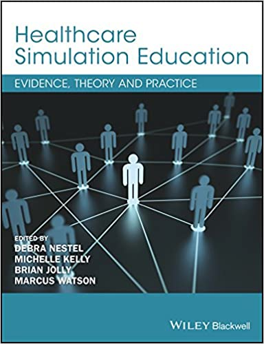 Healthcare Simulation Education: Evidence, Theory and