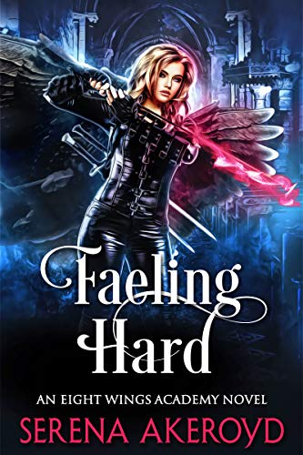 Faeling Hard by Serena Akeroyd