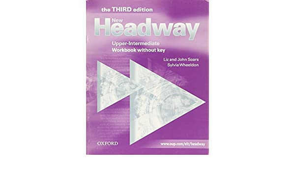 New headway upper intermediate third edition workbook without new headway upper intermediate third edition workbook without key workbook without key upper intermediate level headway elt liz soars fandeluxe Image collections