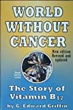 img - for World Without Cancer; The Story of Vitamin B17 by G. Edward Griffin (1974) Paperback book / textbook / text book
