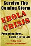 img - for Survive The Coming Storm - Ebola Crisis: A Prepper's Guide on How To Prepare For A Killer Global Ebola Pandemic and Treat At Home book / textbook / text book