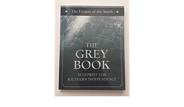 The grey book blueprint for southern independence amazon books malvernweather Images