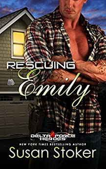 Rescuing Emily (Delta Force Heroes Book 2) by [Stoker, Susan]