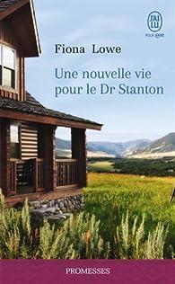 Une nouvelle vie pour le Dr Stanton par Fiona Lowe