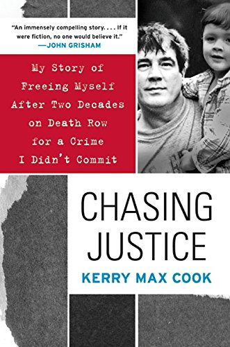 Chasing Justice: My Story of Freeing Myself After Two Decades on Death Row for a Crime I Didn8217;t Commit [Cook, Kerry Max] (Tapa Blanda)