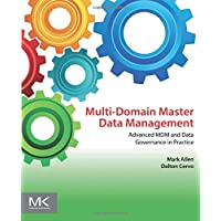 Multi-Domain Master Data Management: Advanced MDM and Data Governance in Practice