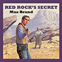 Red Rock's Secret Audiobook by Max Brand Narrated by Jeff Harding