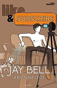 Abonne-toi par Jay Bell