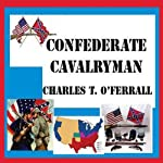 Confederate Cavalryman: Previously 40 Years of Active Service | Charles T. O' Ferral