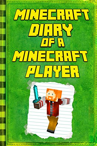 Minecraft: Diary of a Minecraft Player: Legendary Minecraft