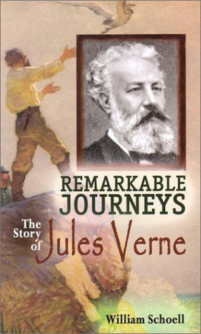Remarkable Journeys: The Story of Jules Verne (World Writers) by William Schoell (2002-06-30)
