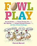 img - for Fowl Play: Ask the Chicken (page 7) Road Crossing (page 71) Feather Plucking (page 78) Hunt and Peck (page 94) and Other Chicken Challenges book / textbook / text book