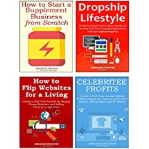 4 Online Business Ideas (2016): 4 Ways to Start Your First Online Business… That You Can Run Anytime, Anywhere and Make You $3,000 Per Month (4 in 1 bundle)