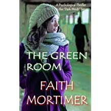 "The Green Room: A Psychological Thriller in the ""DARK MINDS"" Series (""Dark Minds"" Psychological Thrillers) (Volume 3)"