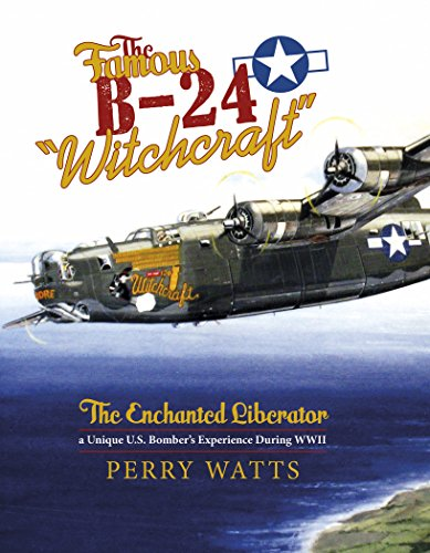 """The Famous B-24 """"Witchcraft"""": The Enchanted Liberator―a for sale  Delivered anywhere in USA"""